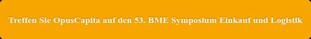 Treffen Sie OpusCapita auf den 53. BME Symposium Einkauf und Logistik