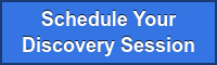 Schedule Your Discovery Session