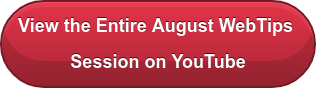 View the Entire August WebTips  Session on YouTube