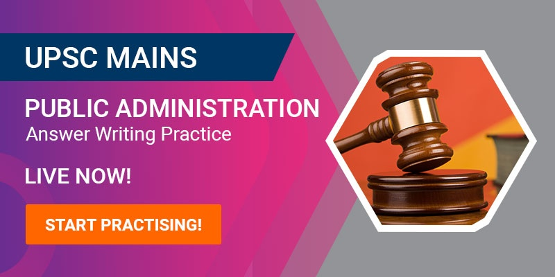 UPSC Mains Public Administration Answer Writing Practice
