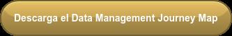 Descarga el Data Management Journey Map