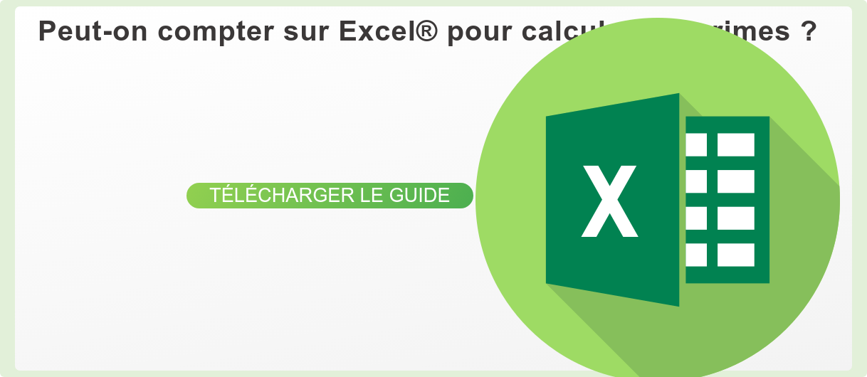 Calculez vous encore les primes avec Excel ? Retrouvez dans ce guide les  limites de l'outil et des solutions opérationnelles  Télécharger le guide