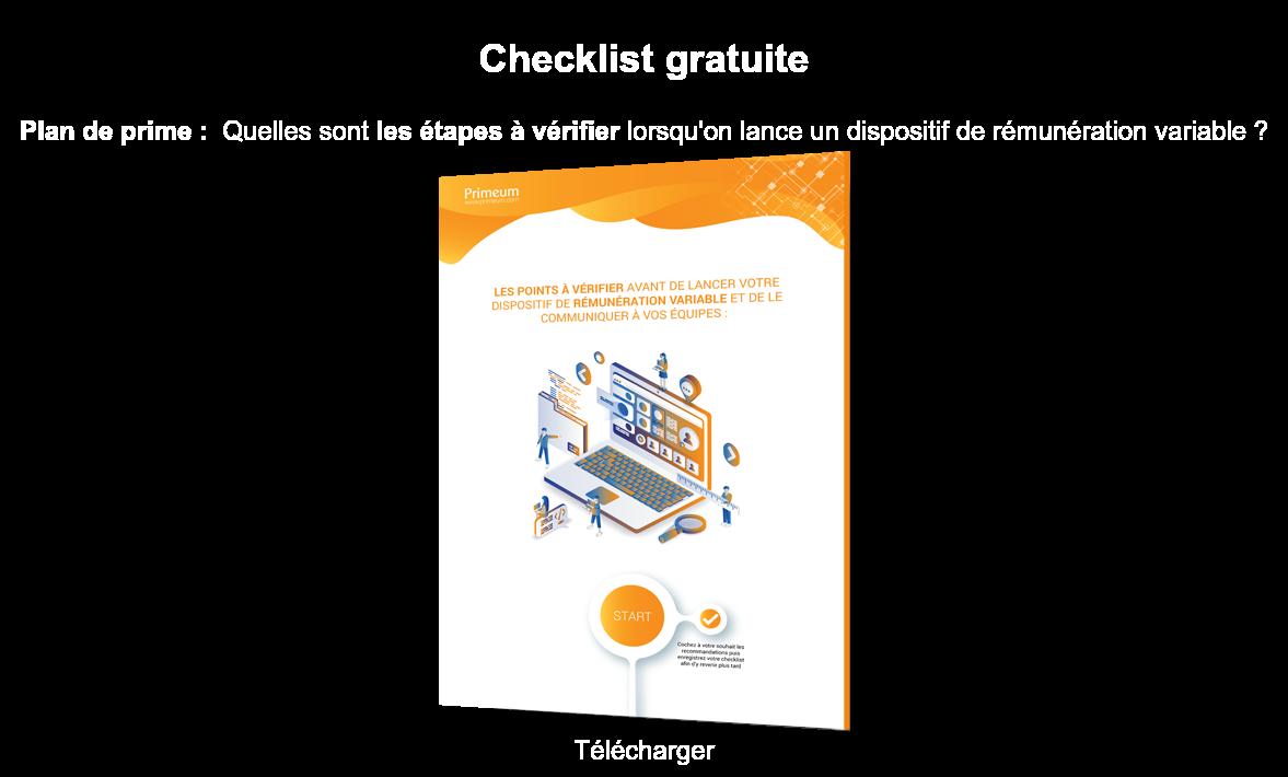 Checklist gratuite  Plan de prime :Quelles sont les étapes à vérifier lorsqu'on lance un  dispositif de rémunération variable ?  Télécharger