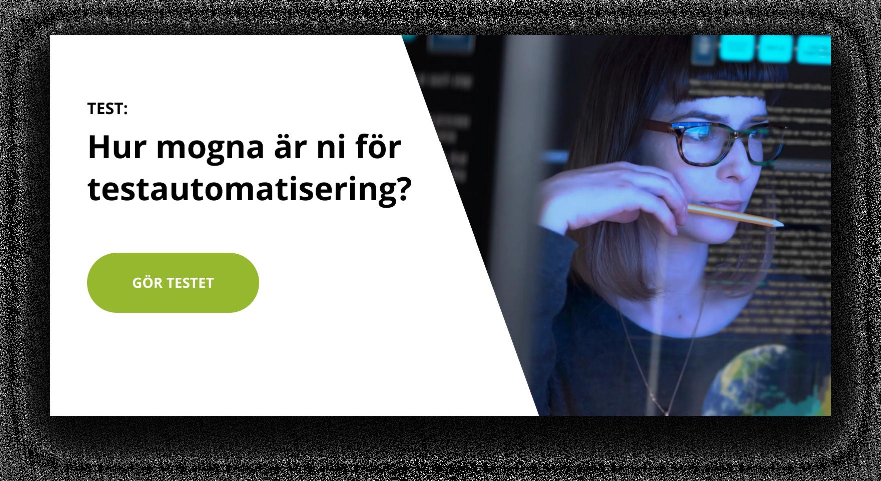Test: Hur mogna är ni för testautomatisering