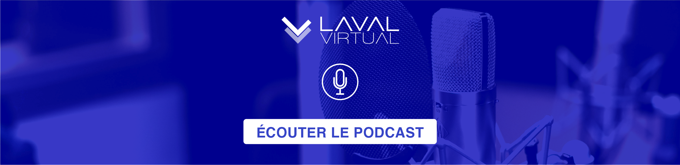 Ecouter le podcast Laval Virtual