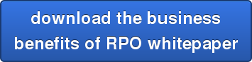 download the business benefits of RPO whitepaper