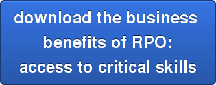 download the business  benefits of RPO: access to critical skills