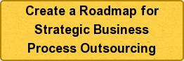 Create a Roadmap for  Strategic Business Process Outsourcing