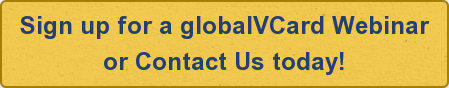 Sign up for a globalVCard Webinar  or Contact Us today!