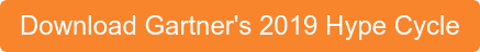 Download Gartner's 2019 Hype Cycle