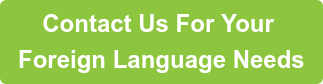 Contact Us For Your Foreign Language Needs