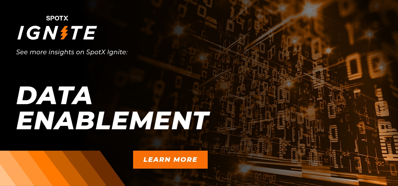 See more insights on SpotX Ignite: Data Enablement