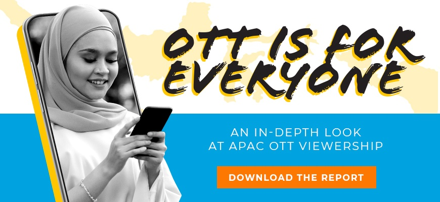 Download the report: OTT Is For Everyone - An In-Depth Look at APAC OTT Viewership