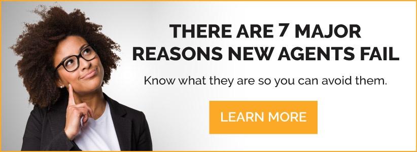 Learn the 7 Major Reasons New Agents Fail