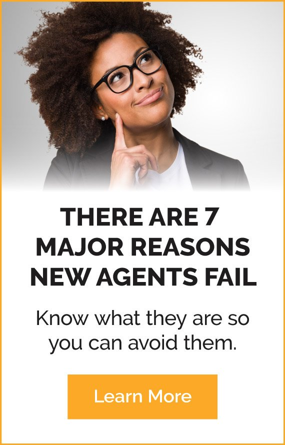Learn the 7 Major Reasons Why New Agents Fail