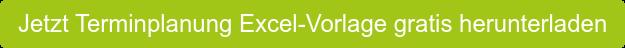 Jetzt Terminplanung Excel-Vorlage gratis herunterladen