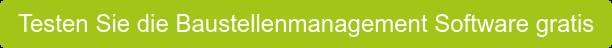 Testen Sie die Baustellenmanagement Software gratis