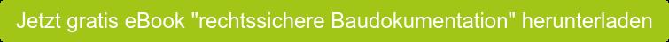 """Jetzt gratis eBook """"rechtssichere Baudokumentation"""" herunterladen"""