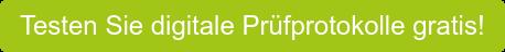 Testen Sie digitale Prüfprotokolle gratis!