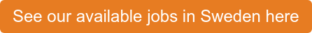 See our available jobs in Sweden here