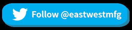 Follow @eastwestmfg