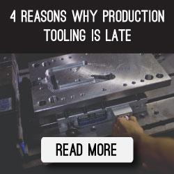 4-reasons-why-production-tooling-is-late