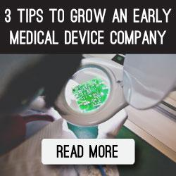 3-tips-to-grow-an-early-medical-device-company