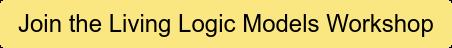 Join the Living Logic Models Workshop