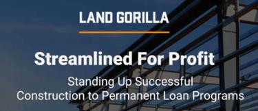 Land Gorilla Webinar: Standing Up Successful CTP Loan Programs
