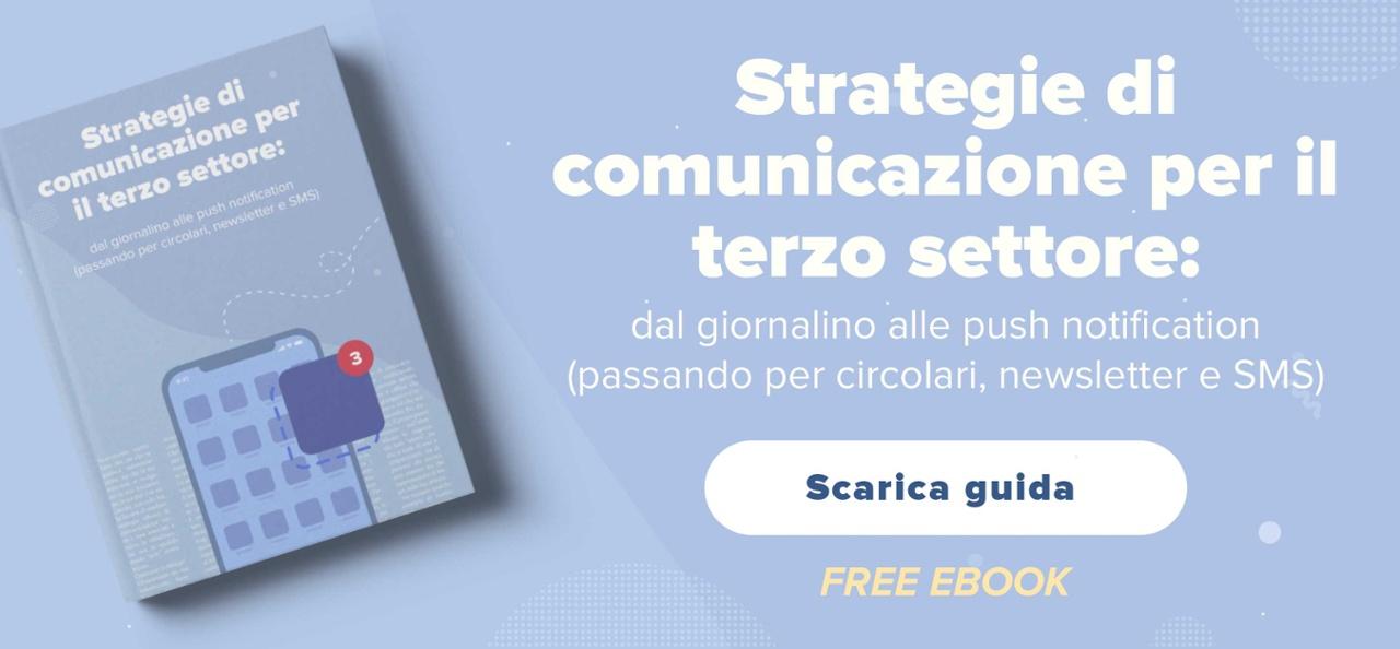 """Segui i suggerimenti della nostra guida """"Strategie di comunicazione per il terzo settore"""": scaricala gratuitamente!"""