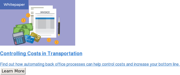 Controlling Costs in Transportation  Find out how automating back office processes can help control costs and  increase your bottom line.  Learn More
