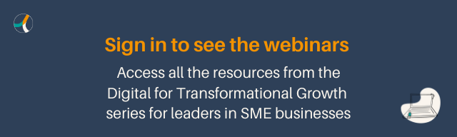Sign in to see resources from the webinar series on Digital for Transformational Growth