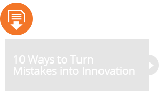Tip Sheet: 10 Ways to Turn Mistakes into Innovation