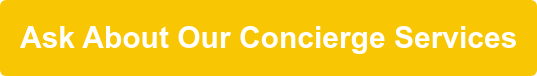 Ask About Our Concierge Services