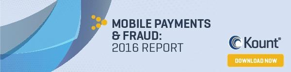 Mobile Payments & Fraud: 2016 Report