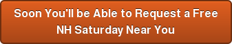 Soon You'll be Able to Request a Free NH Saturday Near You