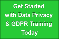 Get Started  with Data Privacy  & GDPR Training  Today