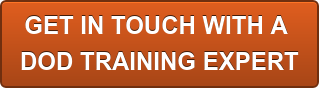 GET IN TOUCH WITH A  DOD TRAINING EXPERT