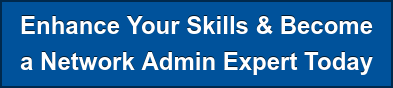 Enhance Your Skills & Become a Network Admin Expert Today