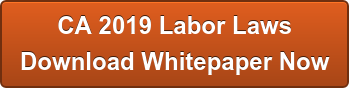 CA 2019 Labor Laws Download Whitepaper Now