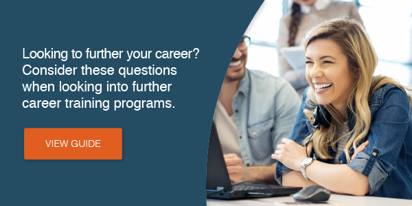 Looking to further your career? Consider these questions when looking into further career training programs. Download Checklist >>