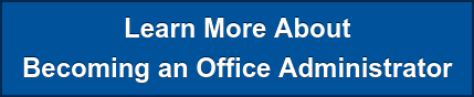 Learn More About Becoming an Office Administrator