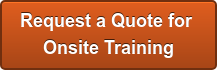 Request a Quote for  Onsite Training