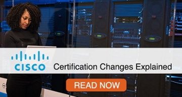 Read Cisco Certification Changes Explained >>