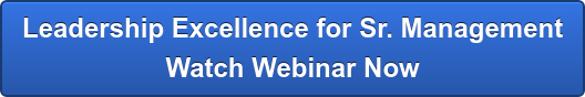 Leadership Excellence for Sr. Management Watch Webinar Now