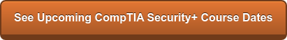 See Upcoming CompTIA Security+ Course Dates