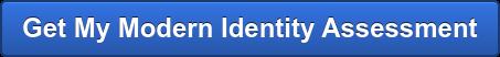 Get My Modern Identity Assessment