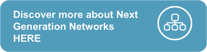 Discover more about Next Generation Networks Here