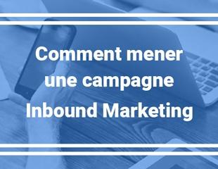 Comment lancer une campagne d'inbound marketing en 2018