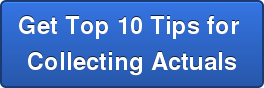 Get Top 10 Tips for  Collecting Actuals